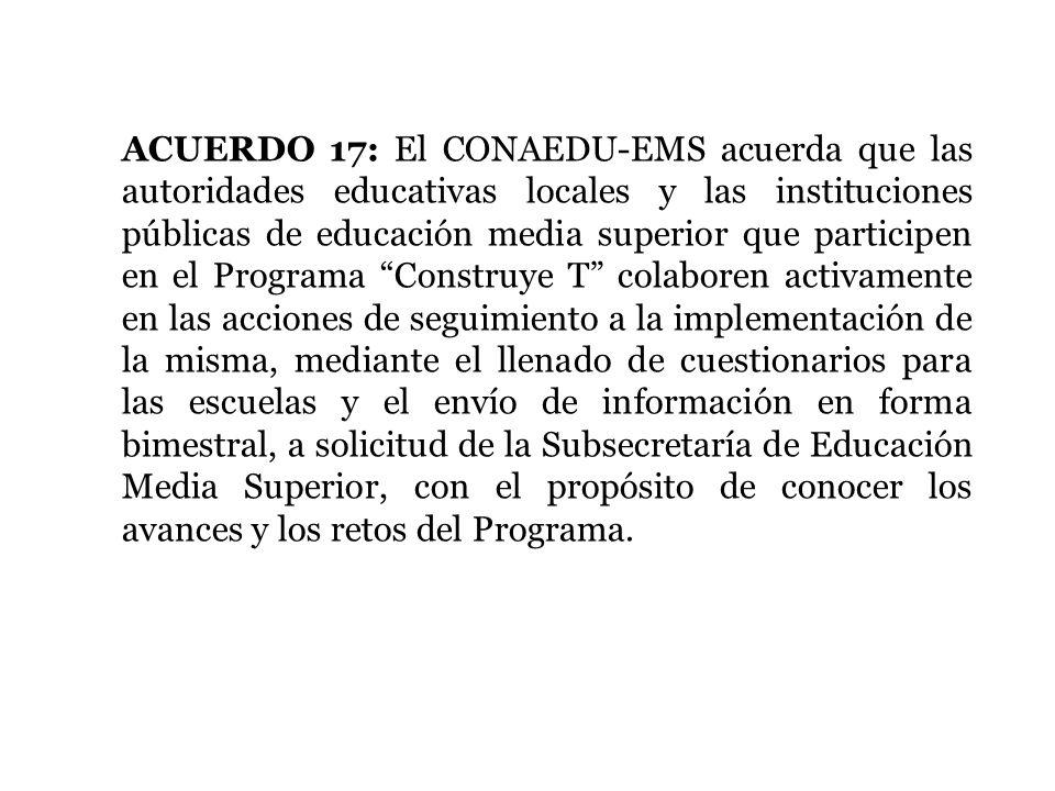 ACUERDO 17: El CONAEDU-EMS acuerda que las autoridades educativas locales y las instituciones públicas de educación media superior que participen en e