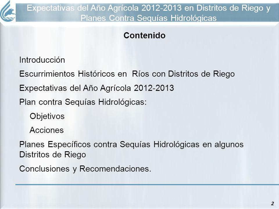 Expectativas del Año Agrícola 2012-2013 en Distritos de Riego y Planes Contra Sequías Hidrológicas 2 Contenido Introducción Escurrimientos Históricos