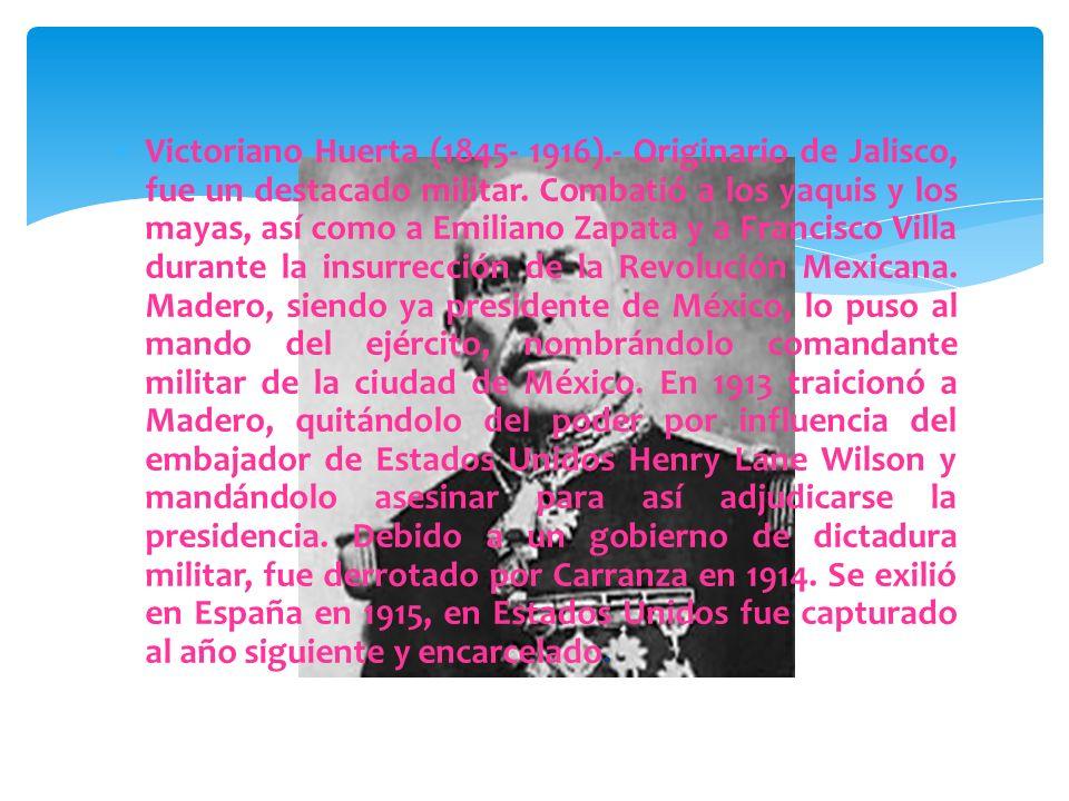 Emiliano Zapata (1879- 1919).- Conocido como El Caudillo del Sur, nació en San Miguel Anenecuilco, Morelos. Participó junto a Madero contra Díaz, pero