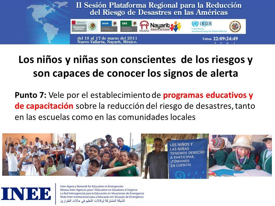 Los niños y niñas son conscientes de los riesgos y son capaces de conocer los signos de alerta Punto 7: Vele por el establecimiento de programas educa