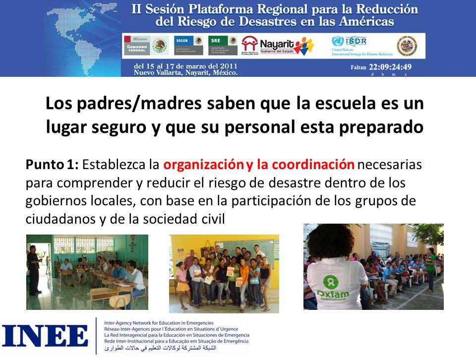 Los padres/madres saben que la escuela es un lugar seguro y que su personal esta preparado Punto 1: Establezca la organización y la coordinación neces