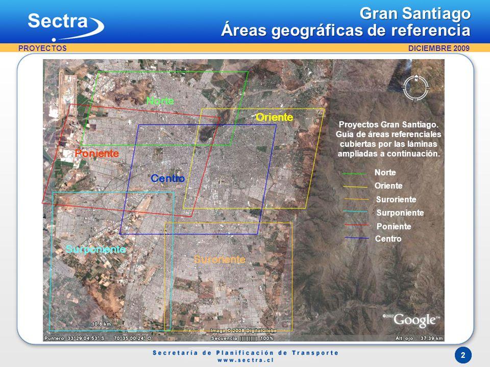 DICIEMBRE 2009 2 Norte Poniente Oriente Centro Surponiente Suroriente Norte Proyectos Gran Santiago. Guía de áreas referenciales cubiertas por las lám