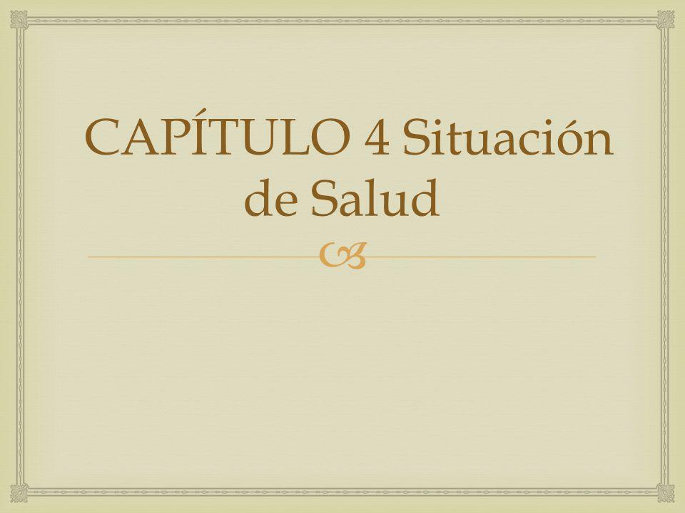 CAPÍTULO 4 Situación de Salud