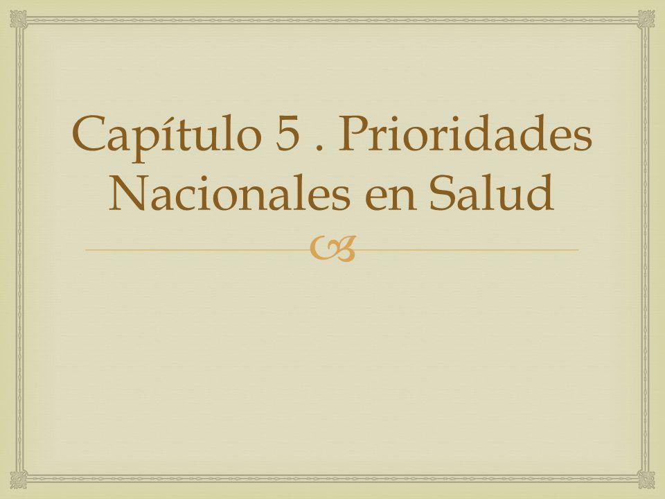 Capítulo 5. Prioridades Nacionales en Salud