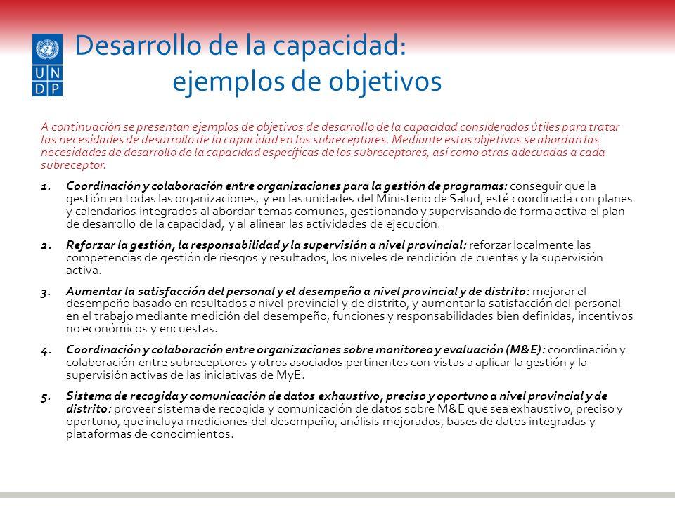 Desarrollo de la capacidad: ejemplos de objetivos A continuación se presentan ejemplos de objetivos de desarrollo de la capacidad considerados útiles