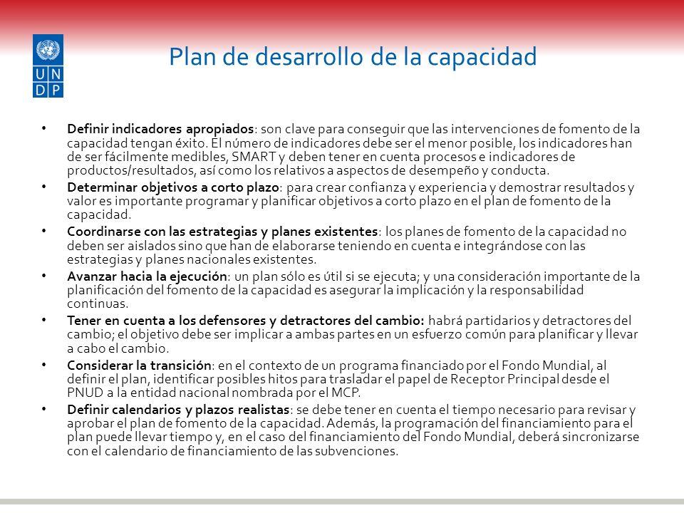 Plan de desarrollo de la capacidad Definir indicadores apropiados: son clave para conseguir que las intervenciones de fomento de la capacidad tengan é