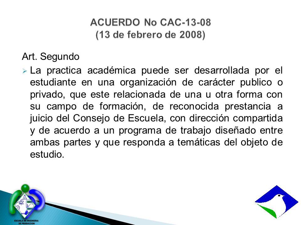 Art. Segundo La practica académica puede ser desarrollada por el estudiante en una organización de carácter publico o privado, que este relacionada de