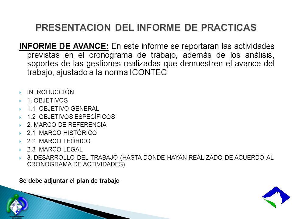 INFORME DE AVANCE: En este informe se reportaran las actividades previstas en el cronograma de trabajo, además de los análisis, soportes de las gestio