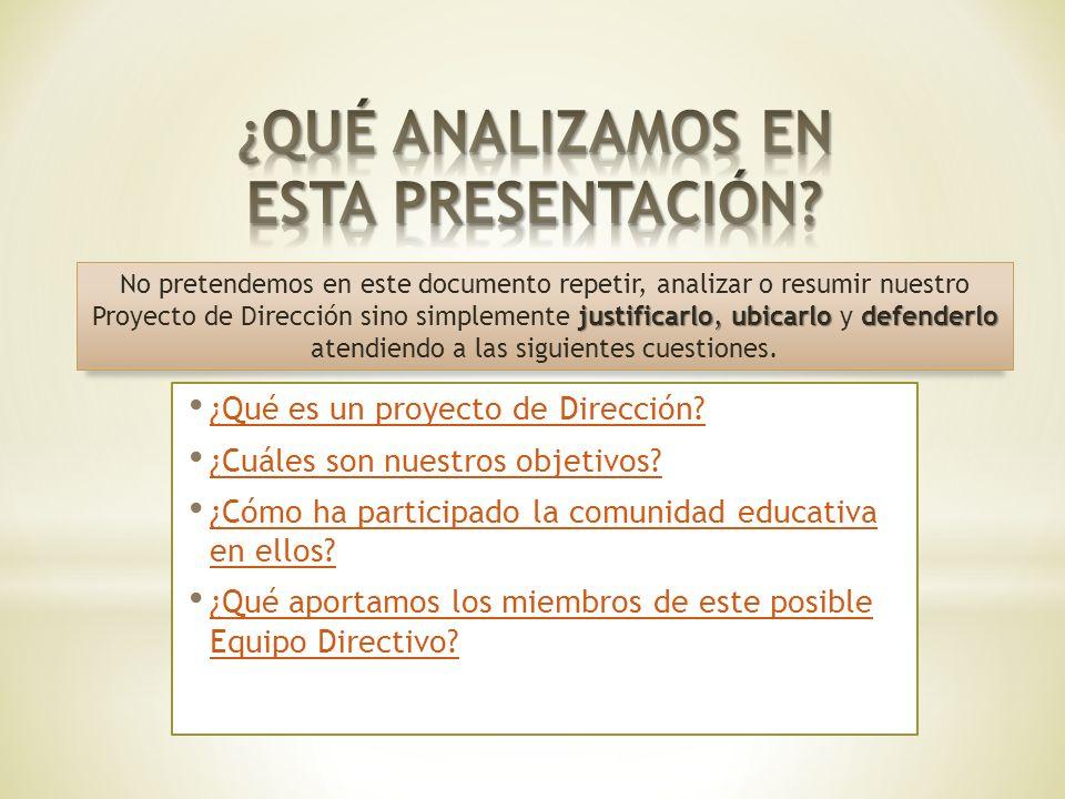 ¿Qué es un proyecto de Dirección? ¿Cuáles son nuestros objetivos? ¿Cómo ha participado la comunidad educativa en ellos? ¿Cómo ha participado la comuni
