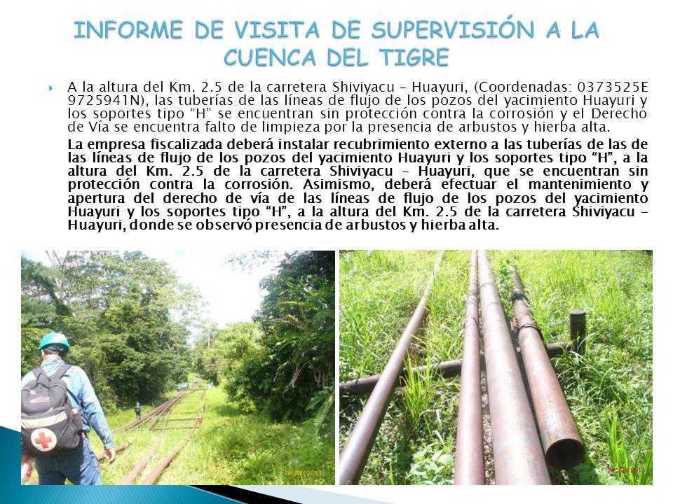 A la altura del Km. 2.5 de la carretera Shiviyacu – Huayuri, (Coordenadas: 0373525E 9725941N), las tuberías de las líneas de flujo de los pozos del ya