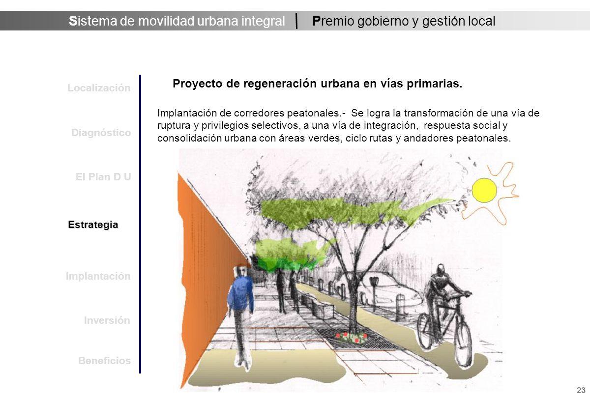 Sistema de movilidad urbana integral 24 Premio gobierno y gestión local Proyecto de regeneración urbana en vías primarias.