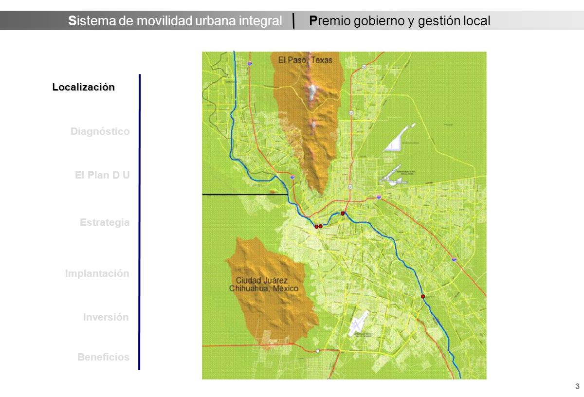 Sistema de movilidad urbana integral 3 Premio gobierno y gestión local Localización Estrategia Implantación Inversión Diagnóstico El Plan D U Beneficios
