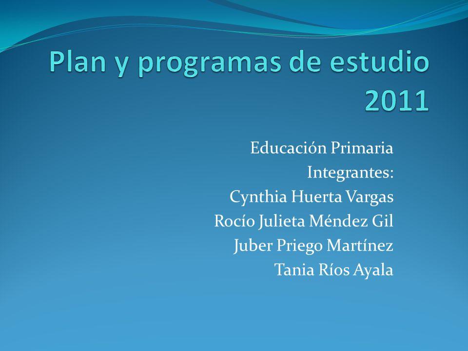 Educación Primaria Integrantes: Cynthia Huerta Vargas Rocío Julieta Méndez Gil Juber Priego Martínez Tania Ríos Ayala