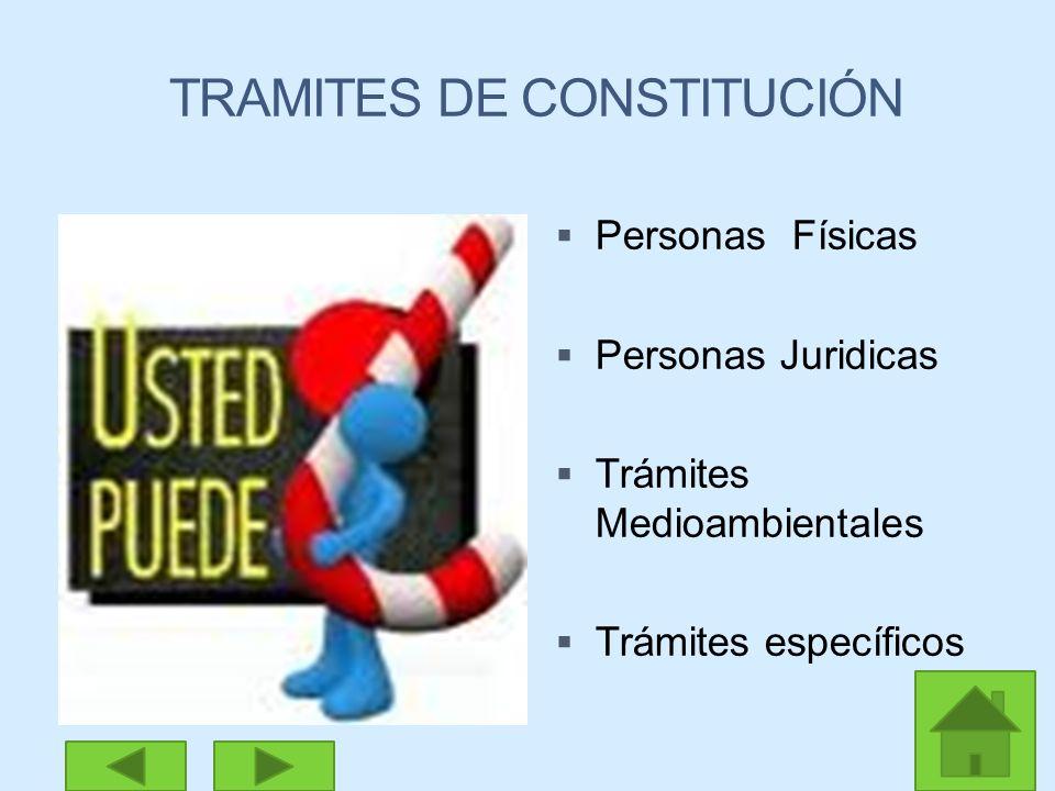 Personas Físicas Personas Juridicas Trámites Medioambientales Trámites específicos TRAMITES DE CONSTITUCIÓN