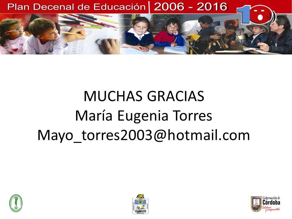 MUCHAS GRACIAS María Eugenia Torres Mayo_torres2003@hotmail.com
