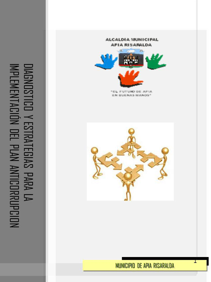 MUNICIPIO DE APIA RISARALDA DIAGNOSTICO Y ESTRATEGIAS PARA LA IMPLEMENTACIÓN DEL PLAN ANTICORRUPCION 1