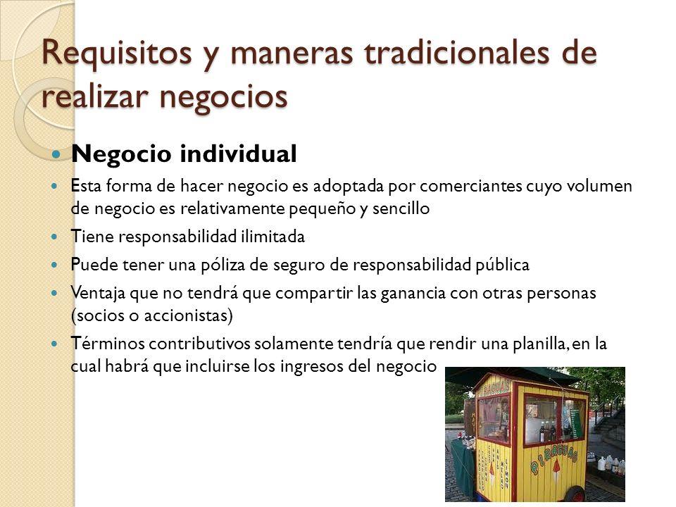 Negocio individual Esta forma de hacer negocio es adoptada por comerciantes cuyo volumen de negocio es relativamente pequeño y sencillo Tiene responsa