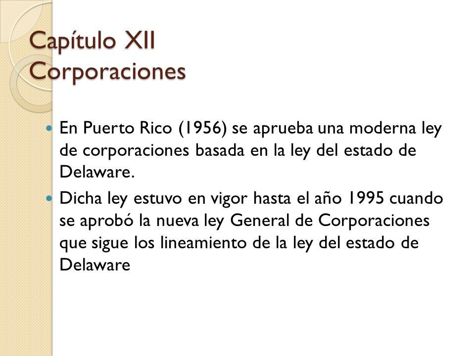 En Puerto Rico (1956) se aprueba una moderna ley de corporaciones basada en la ley del estado de Delaware. Dicha ley estuvo en vigor hasta el año 1995