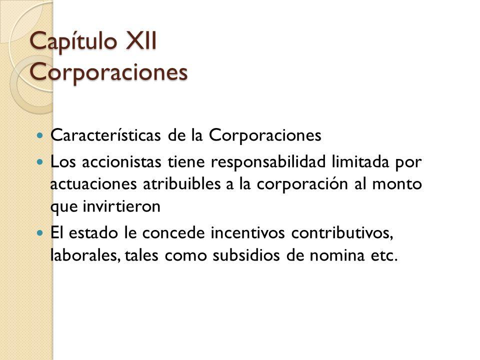 Características de la Corporaciones Los accionistas tiene responsabilidad limitada por actuaciones atribuibles a la corporación al monto que invirtier