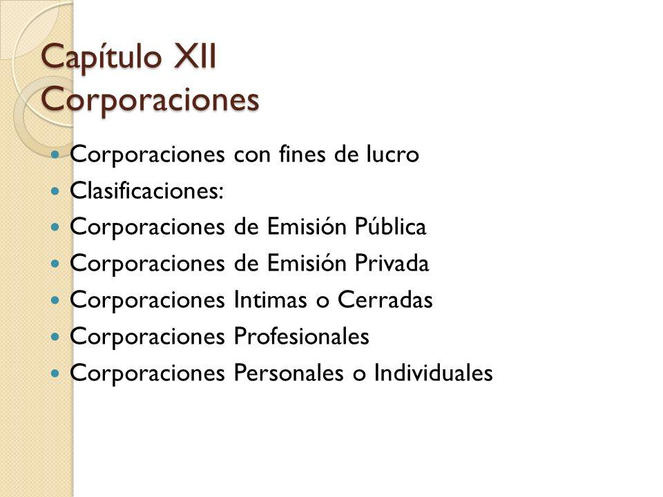 Corporaciones con fines de lucro Clasificaciones: Corporaciones de Emisión Pública Corporaciones de Emisión Privada Corporaciones Intimas o Cerradas C
