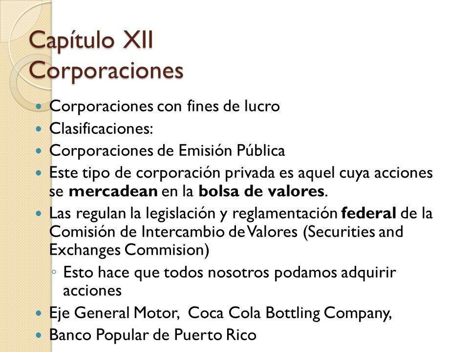 Corporaciones con fines de lucro Clasificaciones: Corporaciones de Emisión Pública Este tipo de corporación privada es aquel cuya acciones se mercadea