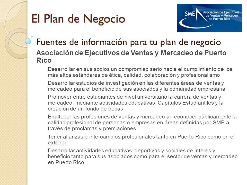 El Plan de Negocio Fuentes de información para tu plan de negocio Asociación de Ejecutivos de Ventas y Mercadeo de Puerto Rico Desarrollar en sus soci