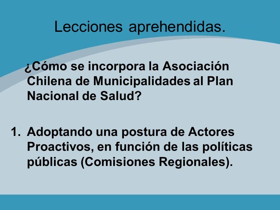 Lecciones aprehendidas. ¿Cómo se incorpora la Asociación Chilena de Municipalidades al Plan Nacional de Salud? 1.Adoptando una postura de Actores Proa