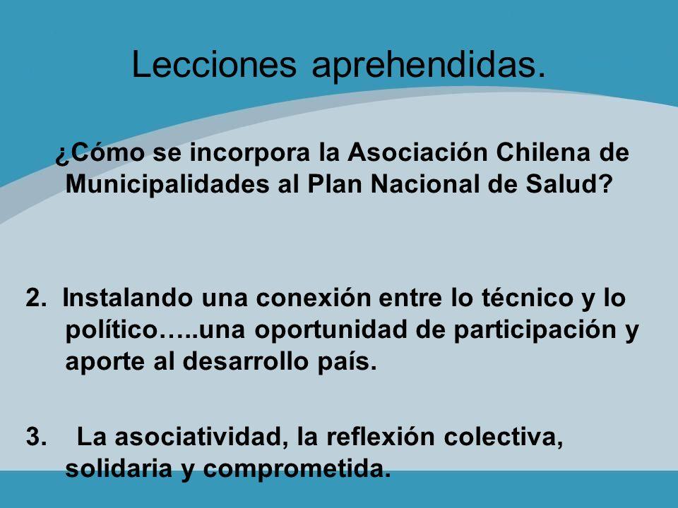 Lecciones aprehendidas. ¿Cómo se incorpora la Asociación Chilena de Municipalidades al Plan Nacional de Salud? 2. Instalando una conexión entre lo téc
