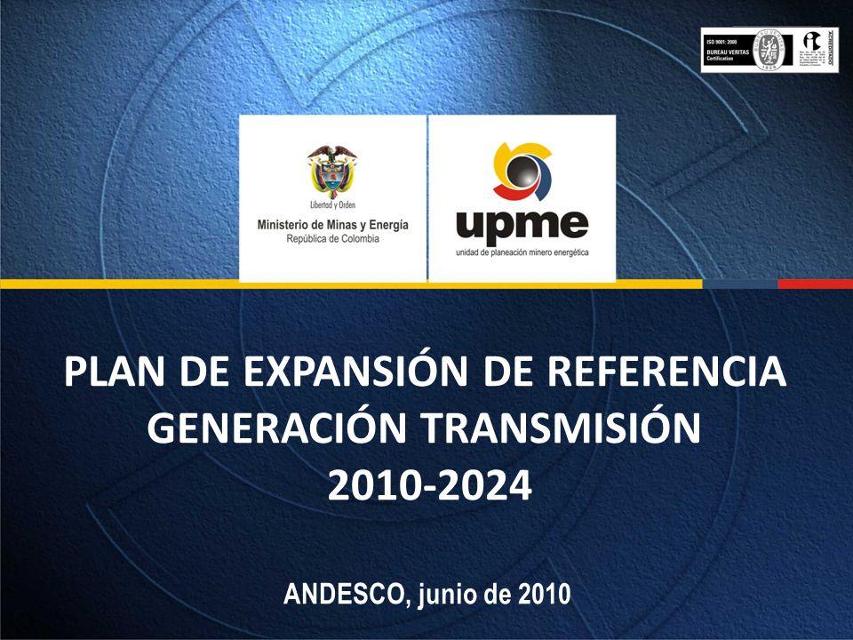 PLAN DE EXPANSIÓN DE REFERENCIA GENERACIÓN TRANSMISIÓN 2010-2024 ANDESCO, junio de 2010