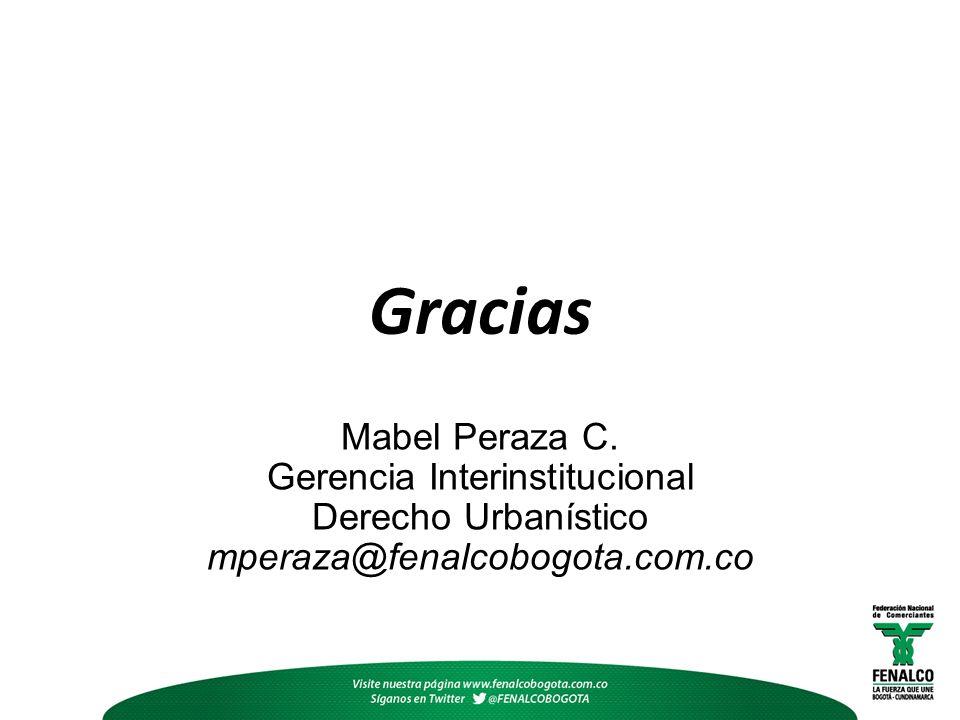 Gracias Mabel Peraza C. Gerencia Interinstitucional Derecho Urbanístico mperaza@fenalcobogota.com.co