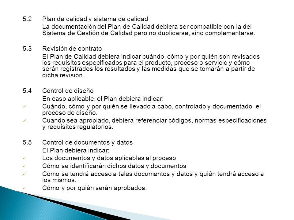 5.2Plan de calidad y sistema de calidad La documentación del Plan de Calidad debiera ser compatible con la del Sistema de Gestión de Calidad pero no d
