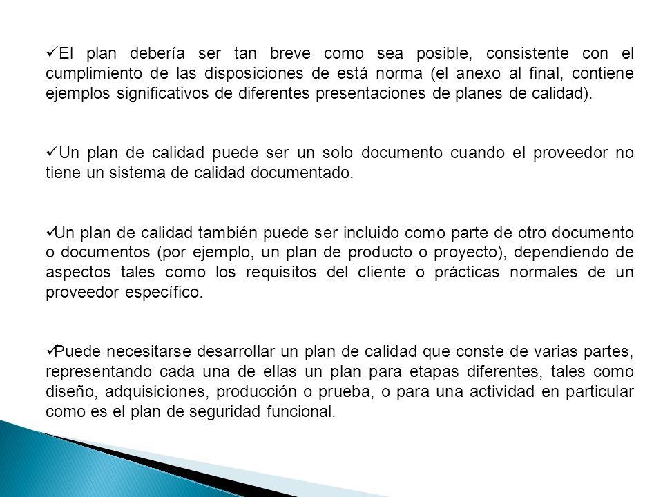 El plan debería ser tan breve como sea posible, consistente con el cumplimiento de las disposiciones de está norma (el anexo al final, contiene ejempl