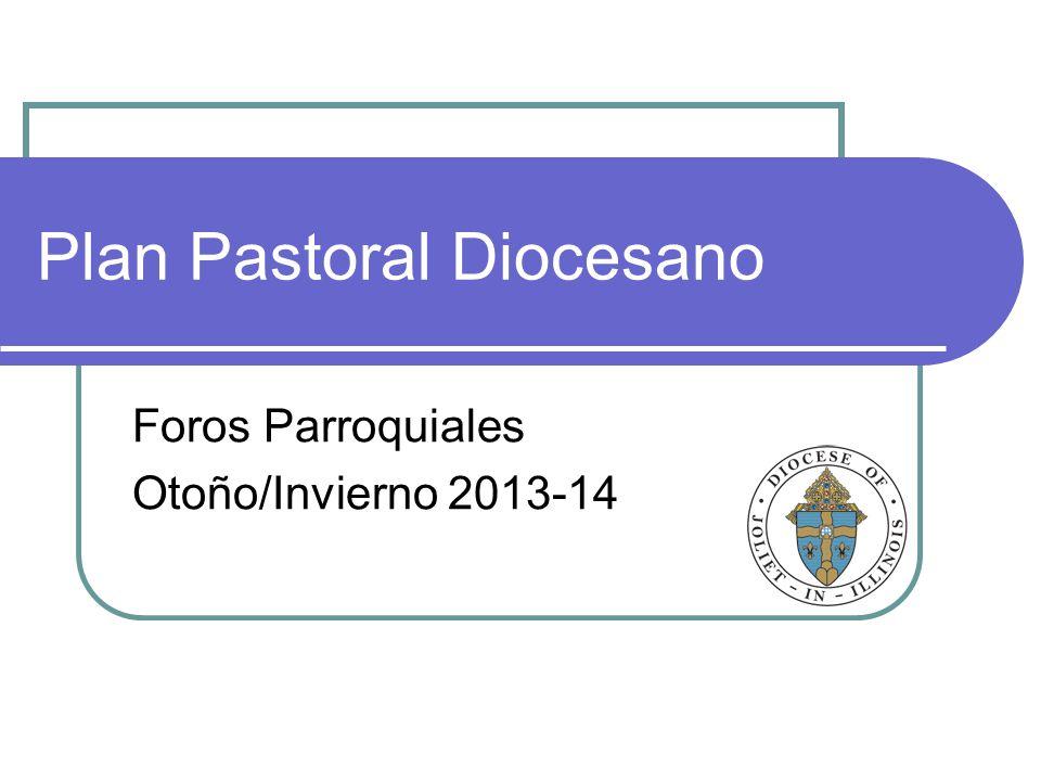 Plan Pastoral Diocesano Foros Parroquiales Otoño/Invierno 2013-14