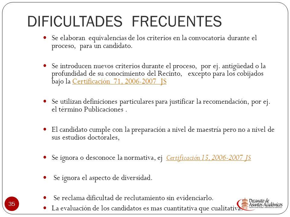 DIFICULTADES FRECUENTES 34 La convocatoria es muy detallada y específica, por ej. se requiere licencia profesional x en vez de licencia profesional o