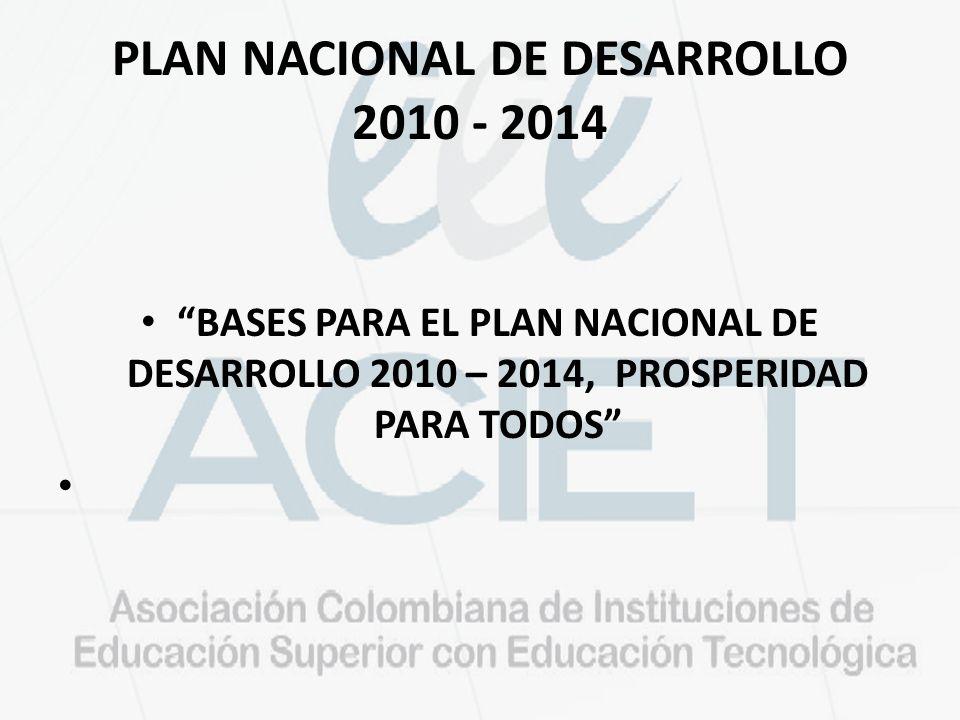 PLAN NACIONAL DE DESARROLLO 2010 - 2014 BASES PARA EL PLAN NACIONAL DE DESARROLLO 2010 – 2014, PROSPERIDAD PARA TODOS