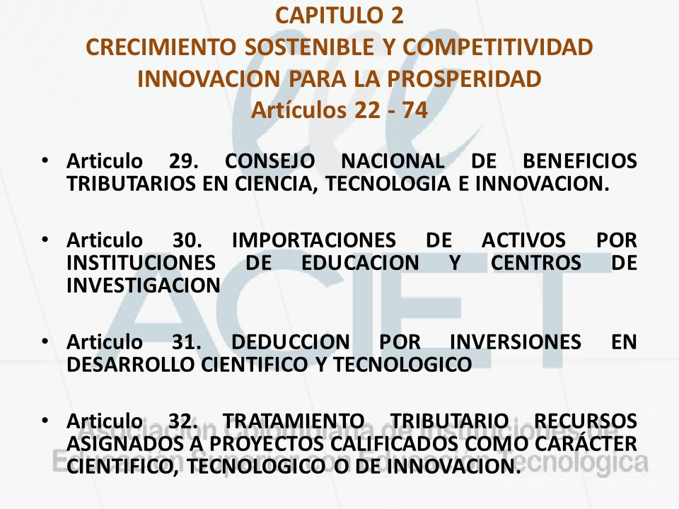 CAPITULO 2 CRECIMIENTO SOSTENIBLE Y COMPETITIVIDAD INNOVACION PARA LA PROSPERIDAD Artículos 22 - 74 Articulo 29.