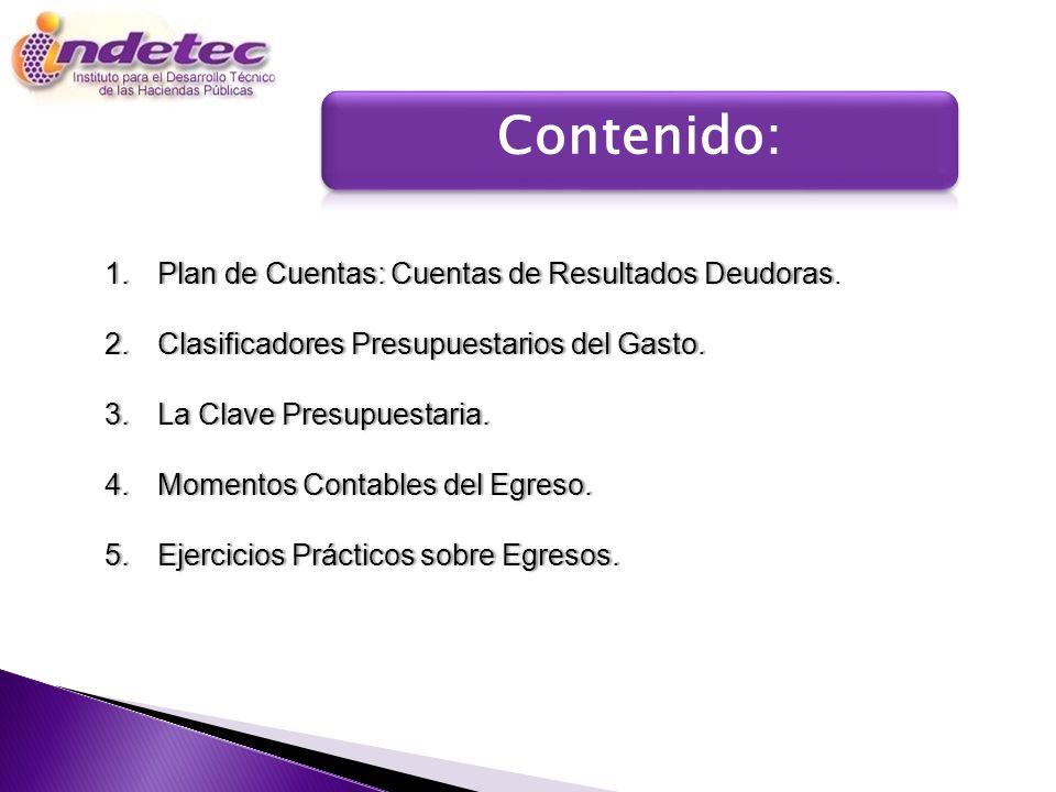 Programa 1.Plan de Cuentas: Cuentas de Resultados Deudoras1.Plan de Cuentas: Cuentas de Resultados Deudoras. 2.Clasificadores Presupuestarios del Gast