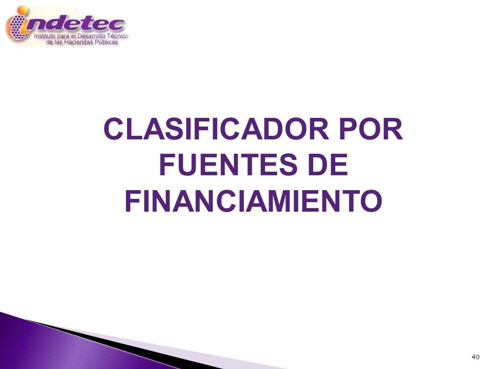 40 CLASIFICADOR POR FUENTES DE FINANCIAMIENTO