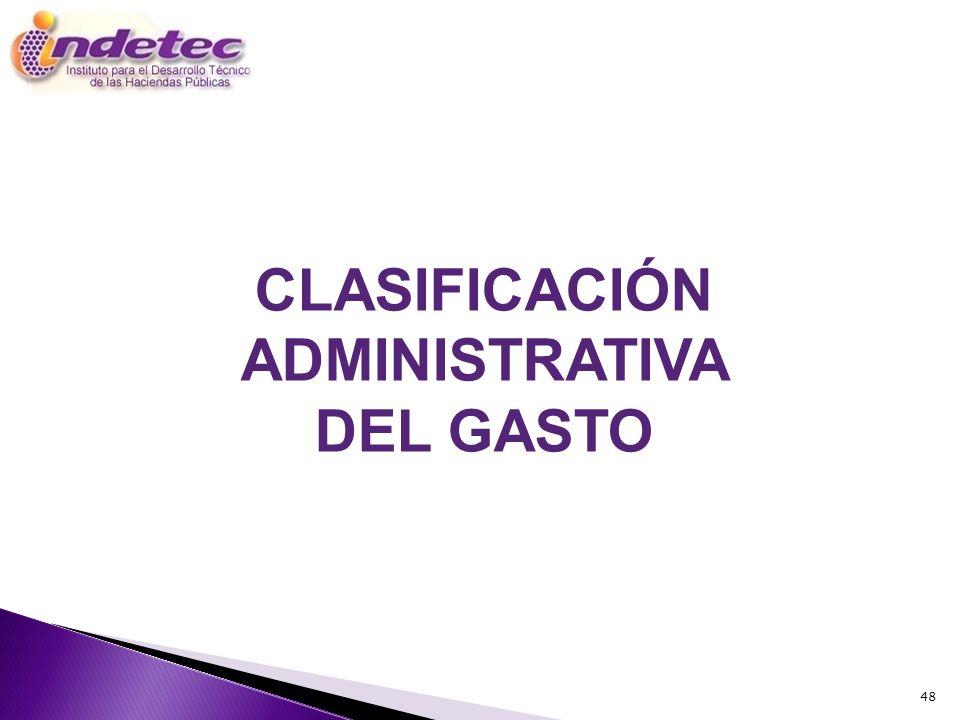 48 CLASIFICACIÓN ADMINISTRATIVA DEL GASTO