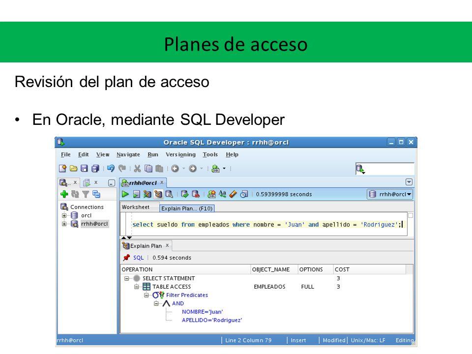 Planes de acceso Revisión del plan de acceso En Oracle, mediante SQL Developer