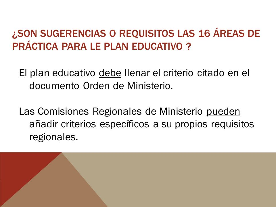 ¿SON SUGERENCIAS O REQUISITOS LAS 16 ÁREAS DE PRÁCTICA PARA LE PLAN EDUCATIVO .