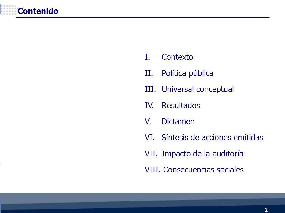 Contenido I.Contexto II.Política pública III.Universal conceptual IV.