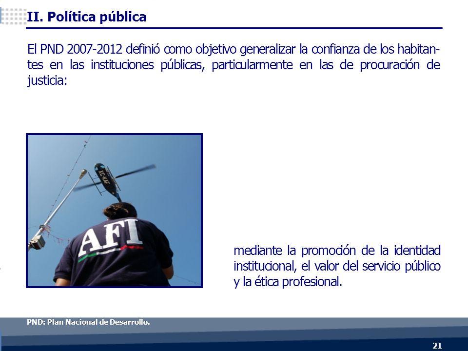 mediante la promoción de la identidad institucional, el valor del servicio público y la ética profesional.