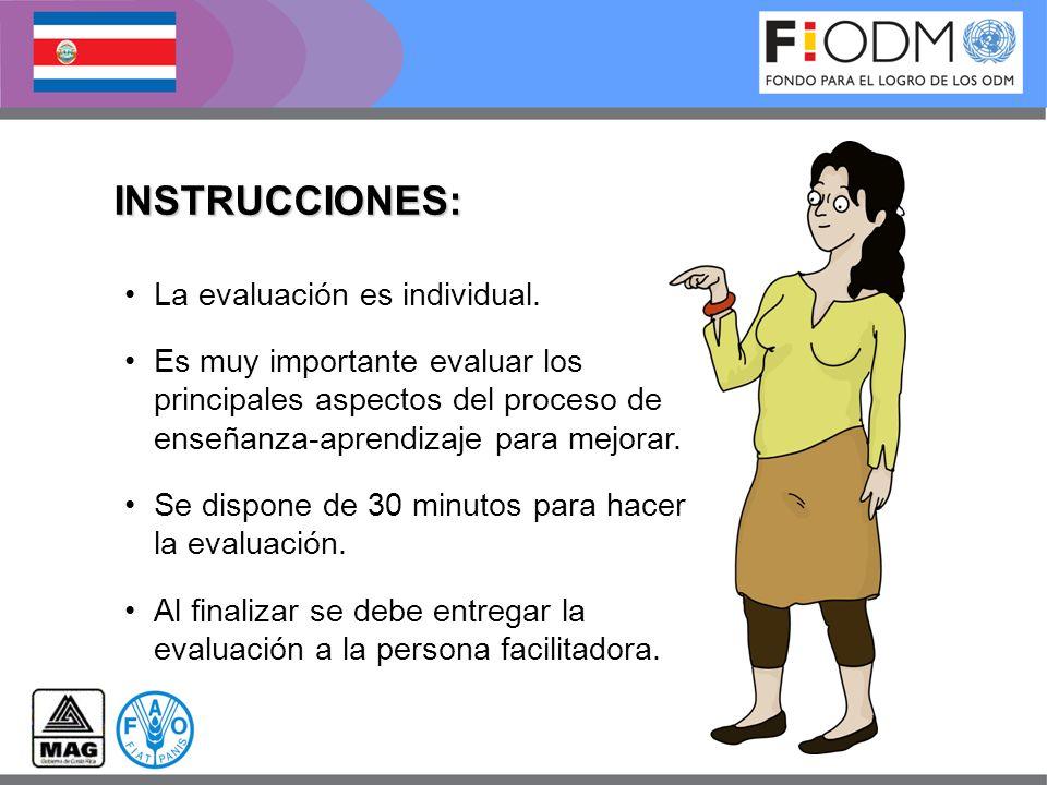 INSTRUCCIONES: La evaluación es individual. Es muy importante evaluar los principales aspectos del proceso de enseñanza-aprendizaje para mejorar. Se d