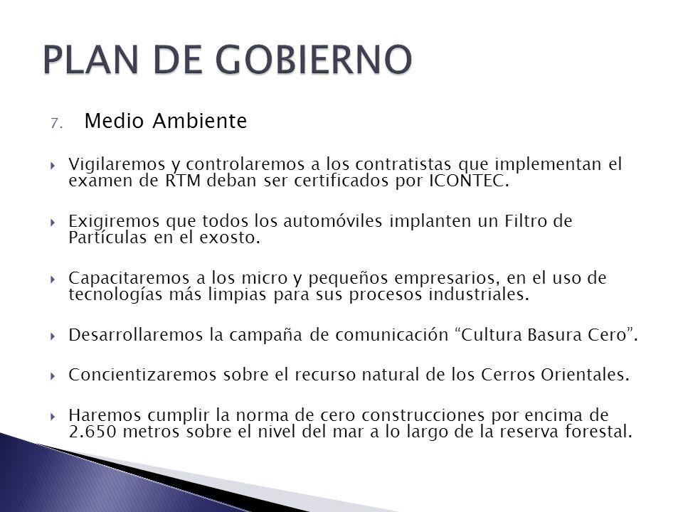 7. Medio Ambiente Vigilaremos y controlaremos a los contratistas que implementan el examen de RTM deban ser certificados por ICONTEC. Exigiremos que t