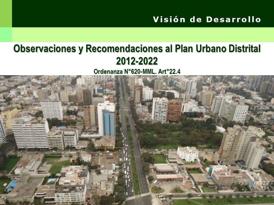 Visión de Desarrollo Observaciones y Recomendaciones al Plan Urbano Distrital 2012-2022 Ordenanza N°620-MML.