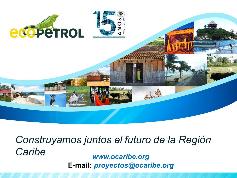 www.ocaribe.org E-mail: proyectos@ocaribe.org Construyamos juntos el futuro de la Región Caribe