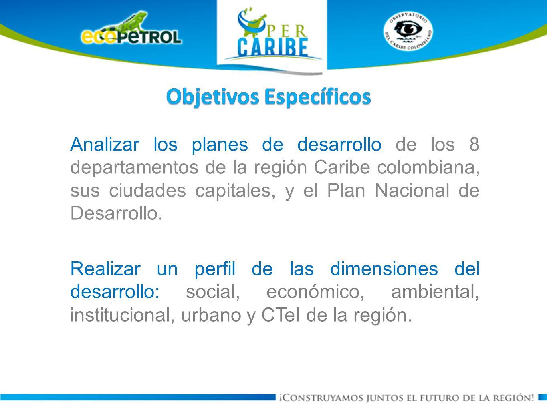 Analizar los planes de desarrollo de los 8 departamentos de la región Caribe colombiana, sus ciudades capitales, y el Plan Nacional de Desarrollo.