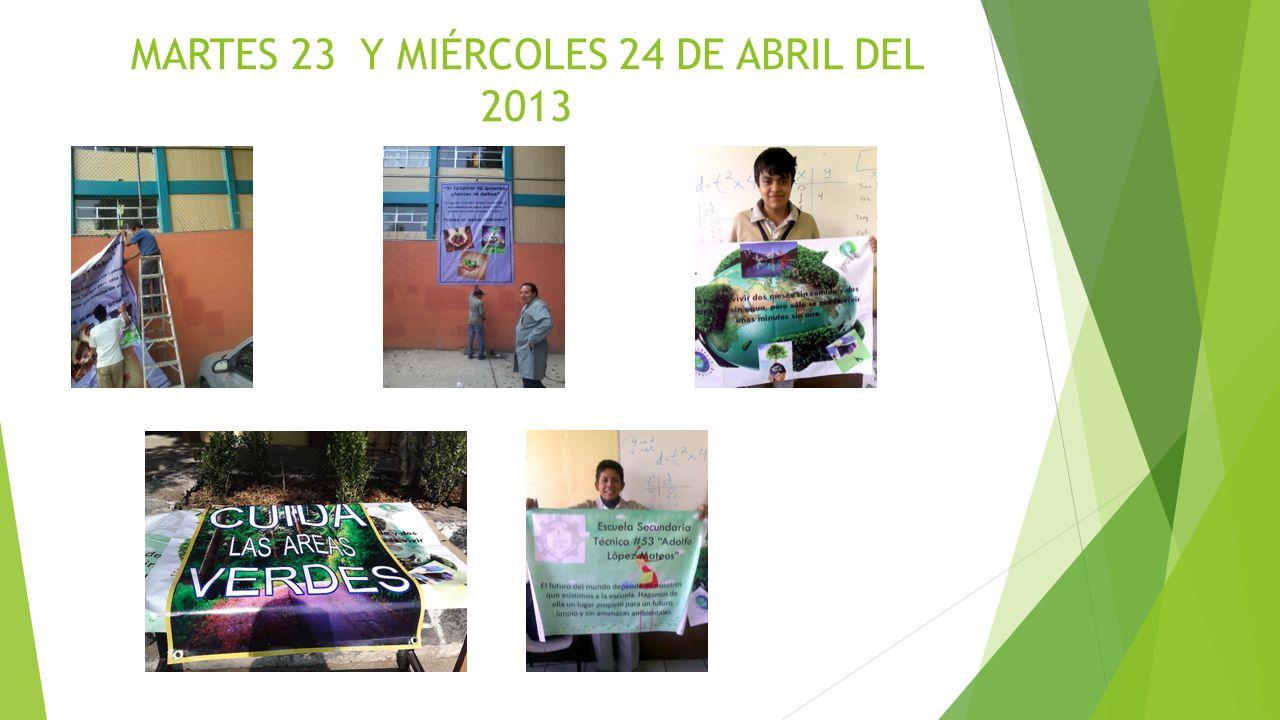 MARTES 23 Y MIÉRCOLES 24 DE ABRIL DEL 2013