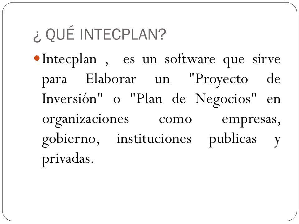 ¿ QUÉ INTECPLAN? Intecplan, es un software que sirve para Elaborar un